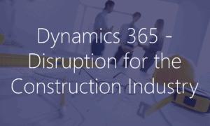 Construction Disruption Dynamics 365