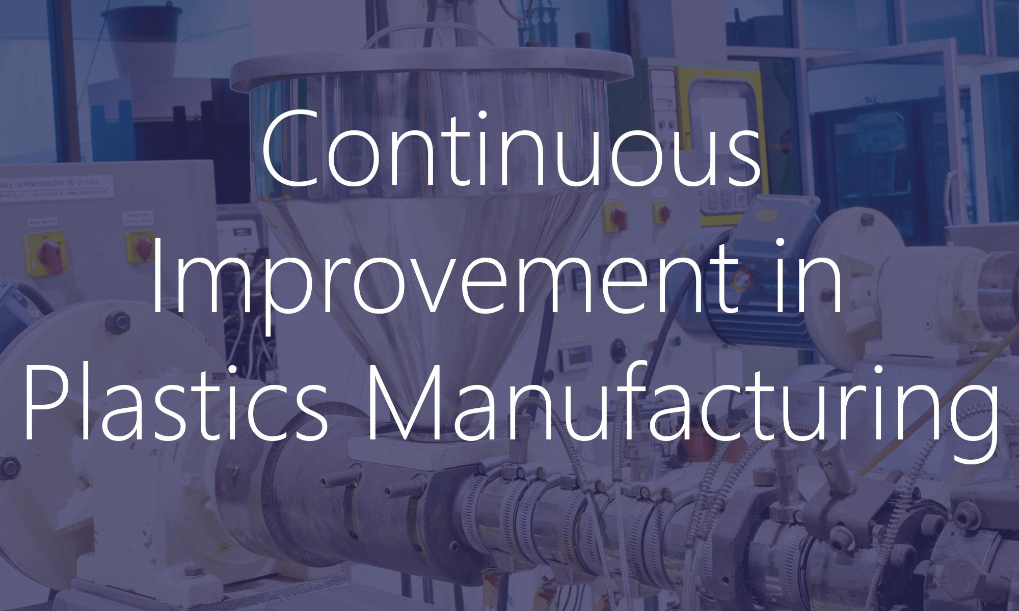 Continuous Improvement in Plastics Manufacturing