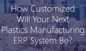 Plastics Manufacturing ERP System