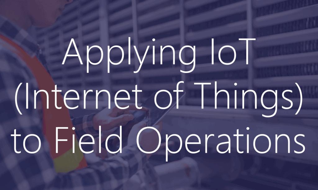 Field Operations IoT
